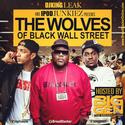Wolves of Black Wallstreet King Leak Radio front cover