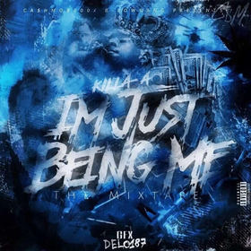"Killa-A ""I'm Just Being Me"" MellDopeAF front cover"