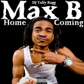 Max B - Homecoming DJ Tally Ragg front cover