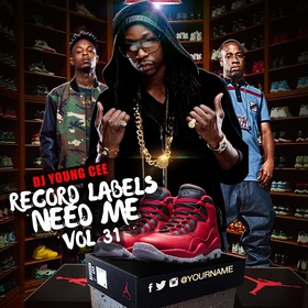 Dj Young Cee- Record Labels Need Me Vol 31 Dj Young Cee front cover
