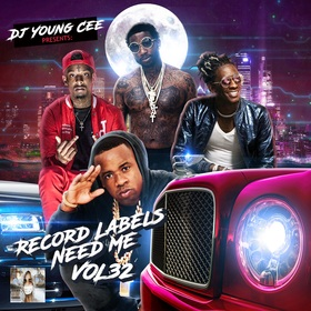 Dj Young Cee- Record Labels Need Me Vol 32 Dj Young Cee front cover