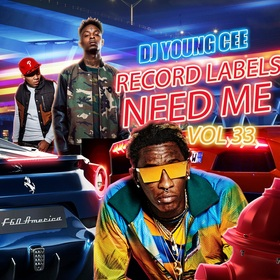 Dj Young Cee- Record Labels Need Me Vol 33 Dj Young Cee front cover