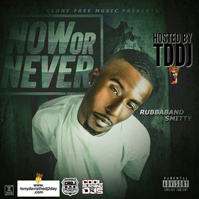 "Rubbaband Smitty ""Now Or Never"" Tony Davis The DJ front cover"