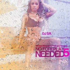 No Foreplay Needed 5 DJ S.R. front cover