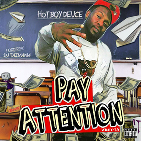 Hot Boy Deuce - Pay Attention 1.5 DJ Tazmania front cover