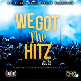 We Got The Hitz Vol.25 Presented By CMG Colossal Music Group front cover