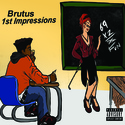 1st Impressions by Brutus (Official)