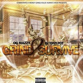 Grind 2 Survive THE REAL OG MAZZY front cover