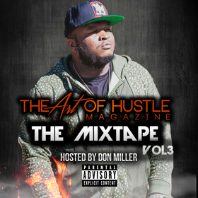 The Art Of Hustle Magazine The Mixtape Vol.3 Hosted By Don Miller Colossal Music Group front cover