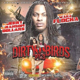 Dirty Birds 3 (Hosted By Waka Flocka Flame) DJ Ransom Dollars front cover