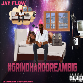 GrindHardDreamBig Jay Flow front cover
