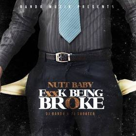 Fu*k Being Broke Nutt Baby front cover