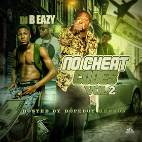 No Cheat Codes Vol. 2 (Hosted By DopeBoy Herron) DJ B Eazy front cover
