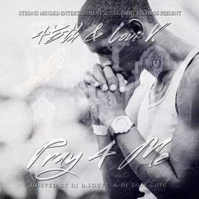 45th & Loui V - Pray 4 Me (Hosted by DJ D.Souff & DJ Boss Chic) 45th front cover