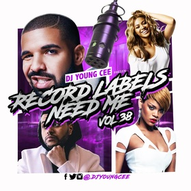 Dj Young Cee- Record Labels Need Me Vol 38 Dj Young Cee front cover
