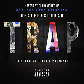 T.R.A.P. (This Rap Shit Ain't Promised) BsmDealerEscoBar front cover