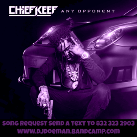 chief keef any opponent Screwed Slowed Down Mafia Song Requests Send a text to (832) 323 2903 DJ DoeMan front cover