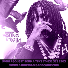 Chief Keef Young N Wild Screwed Slowed Down Mafia Song Requests Send a text to (832) 323 2903 DJ DoeMan front cover