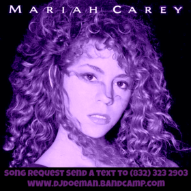 Mariah Carey Mariah Carey Screwed Slowed Down Mafia Song Requests Send a text to (832) 323 2903 DJ DoeMan front cover