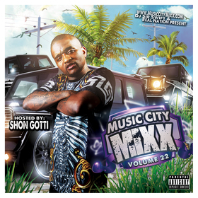 Music City Mixx Vol. 22 (Hosted By Shon Gotti) Dj Sir Swift front cover