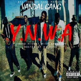 Y.N.W.A (Young Niggas With Ambition) Vandal Gang front cover