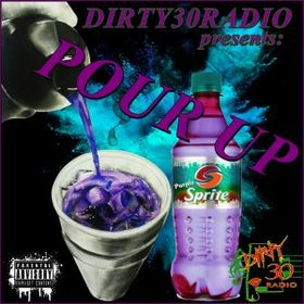 POUR UP DIRTY30RADIO front cover