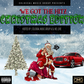 We Got The Hitz: Christmas Edition Presented By CMG Colossal Music Group front cover