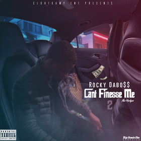 Can't Finesse Me 2 Rocky Dabo$$ front cover