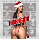 Highlights Vol. 33 HurricaneMixtapes.com front cover