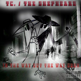 TC & The Shepheard - In The Way Out The Way Soon Dj Hustle Man front cover