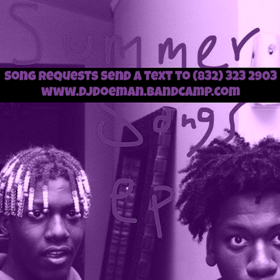 lil yachty summer songs ep Screwed Slowed Down Mafia Song Requests Send a text to (832) 323 2903 DJ DoeMan front cover