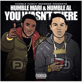 Humble Mari & Humble Al - You Wasn't There DJ Chase front cover
