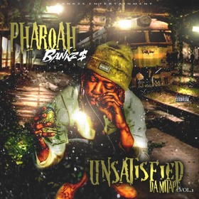 "Pharoah Bankz$ ""Unsatisfied"" MellDopeAF front cover"