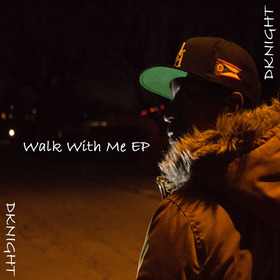 Walk With Me EP DKnight937 front cover