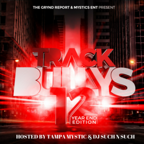 The Grynd Report: Track Bully's 12 Tampa Mystic front cover