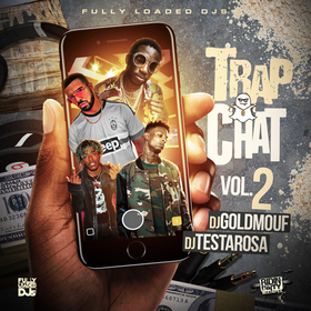 Trap Chat Vol. 2 Dj Goldmouf front cover