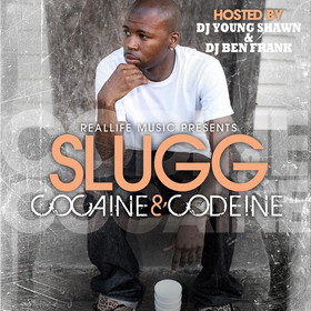 Cocaine & Codeine Real Life Slugg front cover