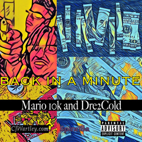 Back in a Minute Mario 10K and Dre front cover
