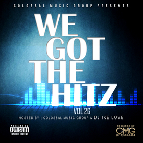 We Got The Hitz Vol.26 Presented By CMG Colossal Music Group front cover