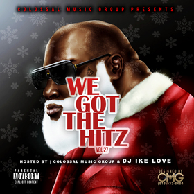 We Got The Hitz Vol.27 Presented By CMG Colossal Music Group front cover