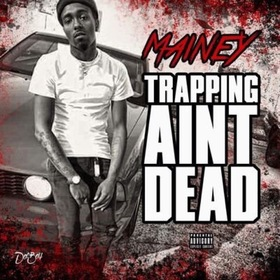 Trapping Ain'tDead Lil Mainey front cover