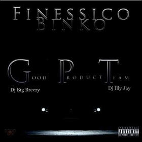 Finessico Binko Banks - Good Product Team Dj Illy Jay front cover