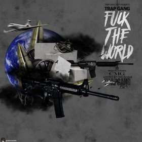 Fuck The World Trap Gang front cover