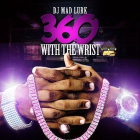360 With The Wrist DJ Mad Lurk front cover