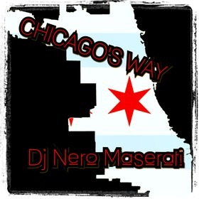 CHICAGO'S WAY DJ Nero Maserati front cover