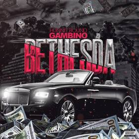 Hunnit Bound Gambino - Bethesda (Up Scale Trappin) DJ Shooter front cover