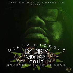 Dirty Nickles - Da Dirty Mixtape Four Quarter Pound Of Loud DJ BkStorm front cover