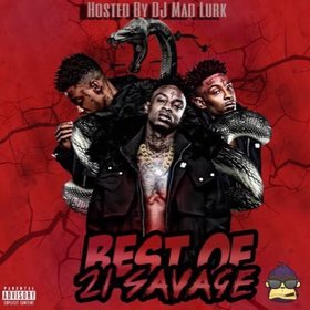 Best Of 21 Savage DJ Mad Lurk front cover