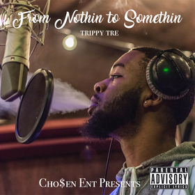 From Nothin to Somethin Trippy Tre front cover