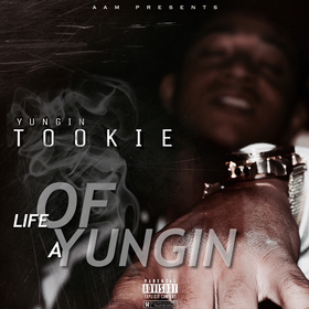 Life Of A Yungin Yungin Tookie front cover